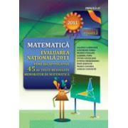 EVALUAREA NATIONALA 2011. MATEMATICA. TEME RECAPITULATIVE SI 45 DE TESTE REZOLVATE. MEMORATOR DE MATEMATICA