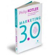 Marketing 3. 0. De la produs la consumator si la spiritul uman