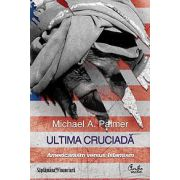 Ultima cruciada. Americanism versus Islamism