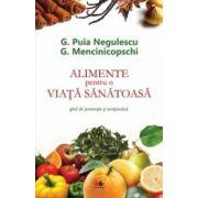 Alimente pentru o viaţă sănătoasă. Ghid de prevenţie şi terapeutică