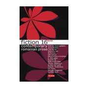 Fiction 16 - Contemporary Romanian Prose 2010