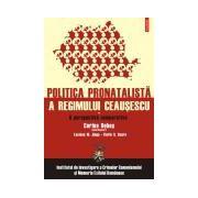 Politica pronatalista a regimului Ceausescu. Vol. I: O perspectiva comparativa