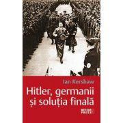 Hitler, germanii si solutia finala