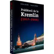 Pradatorii de la Kremlin (1917-2009)