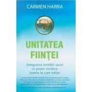 Unitatea fiinţei. Integrarea unităţii sacre ce poate vindeca lumea în care trăim