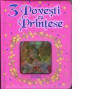 3 Povesti cu printese