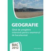 BAC 2012 - Geografie - Ghid de pregatire intensiva pentru examenul de bacalaureat