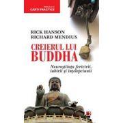 CREIERUL LUI BUDDHA. NEUROSTIINTA FERICIRII, IUBIRII SI INTELEPCIUNII