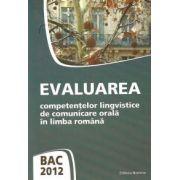 BAC 2012 - Evaluarea competentelor lingvistice de comunicare orala in limba romana