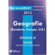 Bacalaureat geografie (Romania, Europa, U. E) sinteze si teste 2012