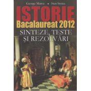 Istorie bacalaureat 2012 sinteze, teste si rezolvari