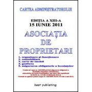 Asociatia de proprietari - editia a XIII-a - actualizata la 15 iunie 2011