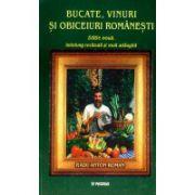 Bucate, vinuri si obiceiuri romanesti - editie cartonata