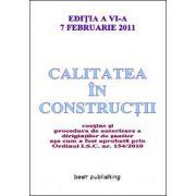 Calitatea in constructii - editia a VI-a - actualizata la 7 februarie 2011