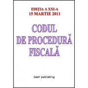 Codul de procedura fiscala - Editia a XXI-a - 15 martie 2011