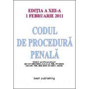 Codul de procedura penala - editia a XIII-a - actualizata la 1 februarie 2011