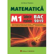Matematica M1. Subiecte Rezolvate BAC 2012