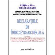 Declaratiile de inregistrare fiscala - editia a III-a - actualizata la 24 ianuarie 2011