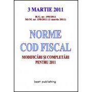 Norme cod fiscal - modificari si completari pentru 2011 - editia I - 3 martie 2011