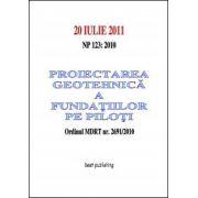 Proiectarea geotehnica a fundatiilor pe piloti - editia I - 20 iulie 2011