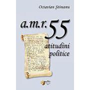 a. m. r. 55 – atitudini politice