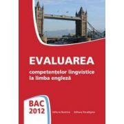 Bac 2012 Engleza. Evaluare competentelor lingvistice la limba Engleza