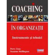 Coaching in organizatii - instrumente si tehnici