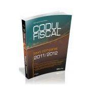 Codul Fiscal 2011/2012 -text comparat-, ed. a II-a