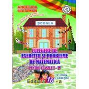 Culegere de exercitii si probleme de matematica pentru clasele I- IV (editia a 10 a revizuita)