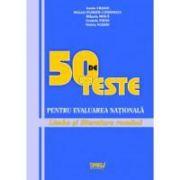 50 de teste pentru Evaluarea Nationala 2012. Limba si literatura romana
