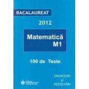 Matematica ( M1) 100 de teste - Bacalaureat 2012