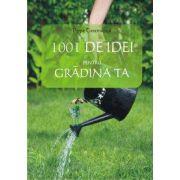 1001 de idei pentru gradina ta