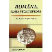 ROMÂNA, LIMBA VECHII EUROPE