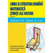 Limba şi literatura română, Matematică, Ştiinţe ale naturii pentru testarea la clasa a IV-a