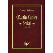 COLECŢIA REFORMA: Martin Luther, Scrieri, vol. 2 (Reforma şi viaţa socială)