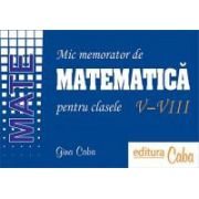 Mic memorator de matematică pentru clasele V - VIII