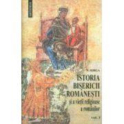 Istoria Bisericii romanesti si a vietii religioase a romanilor, vol. I-II