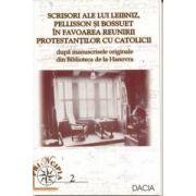 Scrisori ale lui Leibniz, Pellisson si Bossuet in favoarea reunirii protestantilor cu catolicii