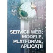 Servicii WEB; Modele; Platforme; Aplicatii