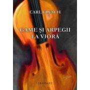 Game şi arpegii la vioară - Carl Flesh