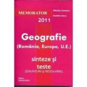 Memorator de Geografie (Romania, Europa si UE). Sinteze si teste (enunturi si rezolvari) pentru bacalaureat