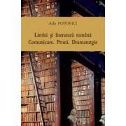 Limbă şi literatură română. Comunicare. Proză. Dramaturgie.
