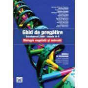 Ghid de pregatire bacalaureat 2009 - clasele IX-X. Biologie vegetala si animala