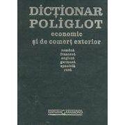 Dictionar poliglot economic si de comert exterior: romana, franceza, engleza, germana, spaniola, rusa
