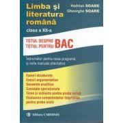 Limba si literatura romana clasa a XII-a totul despre/pentru Bac