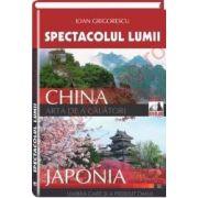 Spectacolul Lumii. China - Japonia