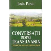 Conversatii despre Transilvania (Calatorie de-a lungul a cincisprezece veacuri)