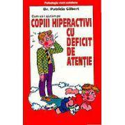 Copiii hiperactivi cu deficit de atentie