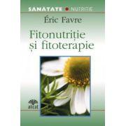 Fitonutritie si fitoterapie (Secrete din natura pentru viata de zi cu zi)