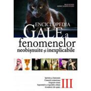 Enciclopedia Gale a fenomenelor neobisnuite si inexplicabile, Vol III